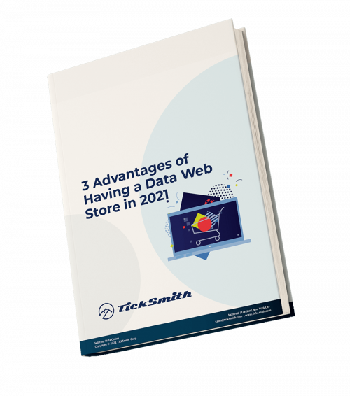 TickSmith 3 Advantages of Having a Data Web Store in 2021 Ebook